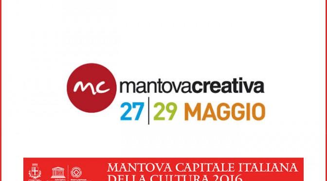 CULT! Dal 27 al 29 maggio 2016 torna Mantova Creativa. #innamoratidellacultura